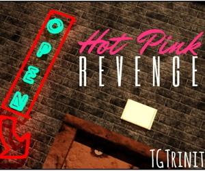 TGTrinity- Hot Pink Revenge