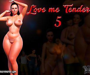 CrazyDad- Love Me Tender 5