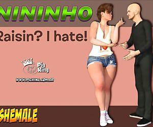 PigKing- Nininho Raisin? I Hate!