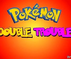 Pokemon XXX Double Trouble Hentai - 3 min