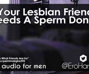 your Lesbian Friend needs a Sperm Donor - Erotic Audio Roleplay