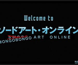 Mongo Bongo Welcome to MongoBongo Art Online Sword Art..