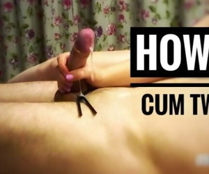 How to make him cum twice